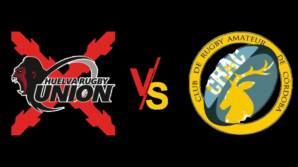 Huelva Rugby Union contra Club Rugby Amateur Córdoba